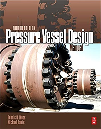 pressure vessel design manual fourth edition dennis r moss rh amazon com pressure vessel design manual 4th pdf pressure vessel design manual 4th edition download