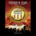 Landscape Turned Red: The Battle of Antietam Audiobook by Stephen W. Sears Narrated by Barrett Whitener