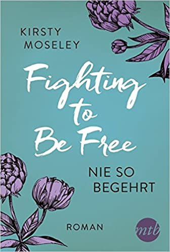 https://www.amazon.de/Fighting-Be-Free-Nie-begehrt/dp/3956497341/ref=sr_1_1?s=books&ie=UTF8&qid=1527795055&sr=1-1&keywords=Nie+so+begehrt