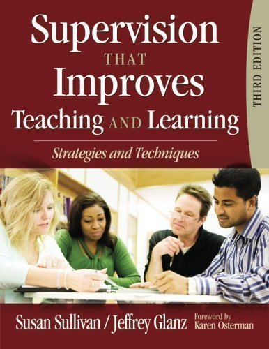 Supervision That Improves Teaching and Learning: Strategies and Techniques 3rd (third) Edition by Sullivan, Susan S., Glanz, Jeffrey G. [2009]