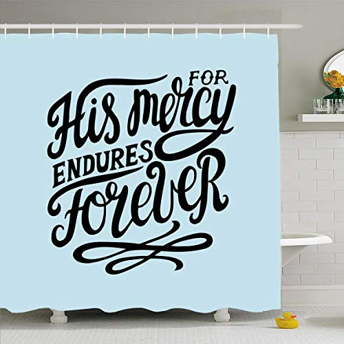 Ahawoso Shower Curtain 66x72 Inches Psalm God Hand Lettering His Mercy Endures Forever Belief Vintage Love Quote Bible Biblical Design Waterproof Polyester Fabric Set with Hooks]()