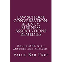 Law School Conversation: Agency, Business Associations Remedies: Value Bar Prep