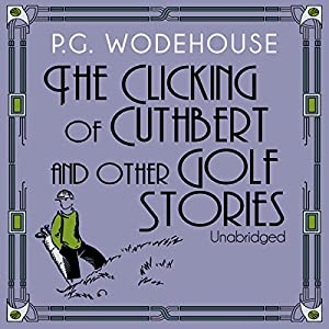 The Clicking of Cuthbert and Other Golf Stories Audiobook