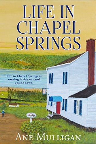 Life in Chapel Springs (Chapel Springs Series Book 4) by [Mulligan, Ane]