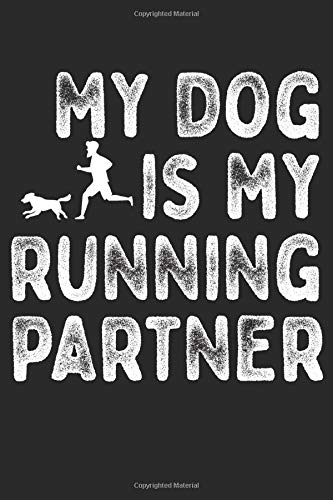 My dog is my Running Partner: exercise planner , Canicross weekly planner , Trail Running with dog , dog notebook por J. Blade, Gary
