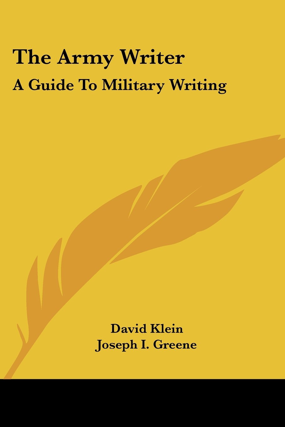 army writing guide Hints and helpful guidance for the army writer (extracted from tsp 158-f-0010, write in the army style) the army is effective only if information and directions are clearly communicated in carrying out your military duties, you will.