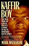img - for Kaffir Boy: The True Story of a Black Youth's Coming of Age in Apartheid South Africa by Mathabane, Mark (1995) Mass Market Paperback book / textbook / text book
