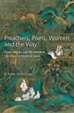 Preachers, Poets, Women, and the Way : Izumi Shikibu and the Buddhist Literature of Medieval Japan, Kimbrough, R. Keller, 1929280475