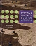 Systems Analysis and Design Methods, Jeffrey L. Whitten and Lonnie D. Bentley, 0073052337