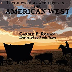 If You Were Me and Lived in...the American West (Volume 7)