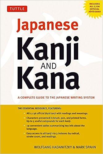 Japanese Kanji Kana A Complete Guide To The Japanese Writing