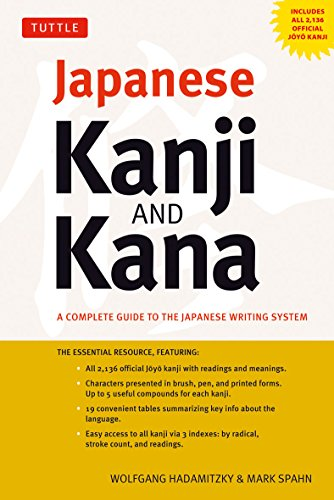 Japanese Kanji & Kana: A Complete Guide to the Japanese Writing System