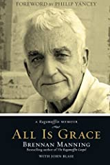 All Is Grace: A Ragamuffin Memoir Paperback