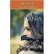 Hania: Littérature polonaise d'Henryk Sienkiewicz, (1846 – 1916) écrivain polonais, lauréat du Prix Nobel de littérature en 1905 (French Edition)