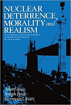 Nuclear Deterrence, Morality and Realism by Finnis, John, Boyle, Joseph, Grisez, Germain (1988)