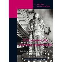 L'économie du cinéma américain : Histoire d'une industrie culturelle et de ses stratégies (Hors Collection) (French Edition)