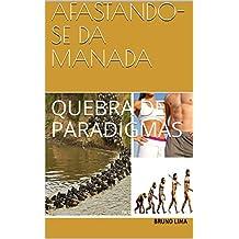 AFASTANDO-SE DA MANADA: QUEBRA DE PARADIGMAS