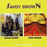 Shake Down/Raw Sienna by Savoy Brown