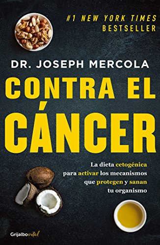 Contra el cancer / Fat for Fuel: A Revolutionary Diet to Combat Cancer, Boost Brain Power, and Increase Your Energy  [Mercola, Joseph] (Tapa Blanda)