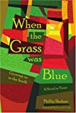 When the Grass Was Blue, Phillip Shabazz, 0595425577