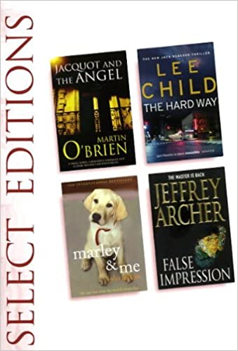 Reader's Digest Select Edition; Jacquot and the angel, the Hard Way, Marley and Me, False Impression