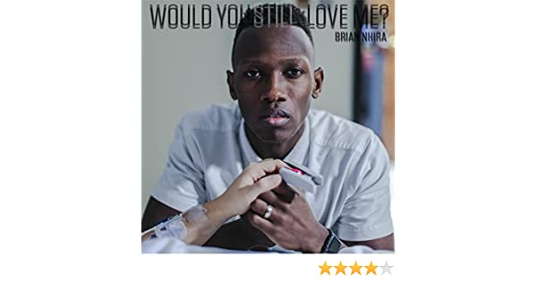 Would You Still Love Me? by Brian Nhira on Amazon Music