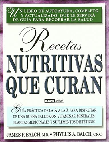 Recetas nutritivas que curan (Salud Y Vida Natural) (Spanish Edition): Balch: 9788475564050: Amazon.com: Books