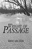 Wright of Passage, Bree Archer, 0595368786