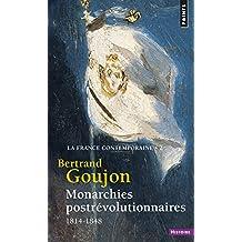 Monarchies postrévolutionnaires: France contemporaine (La), t. 02