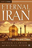 img - for Eternal Iran: Continuity and Chaos: Middle East in Focus by Patrick Clawson (2005-11-27) book / textbook / text book
