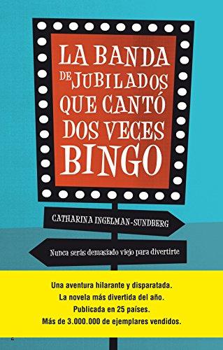 La banda de jubilados que cantó dos veces bingo (Spanish Edition) by [Ingelman