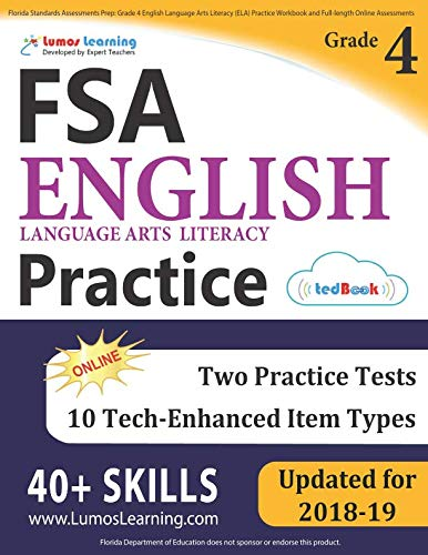 Florida Standards Assessments Prep: Grade 4 English Language Arts Literacy (ELA) Practice Workbook and Full-length Online Assessments: FSA Study Guide (Fsa Ela Reading Practice Test Questions Grade 7)