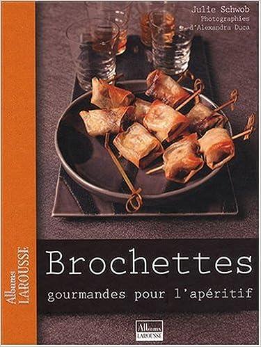 En ligne téléchargement Brochettes gourmandes pour l'apéritif pdf