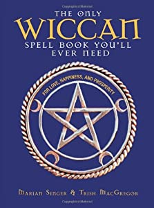 6faad13de The Only Wiccan Spell Book You'll Ever... by Trish MacGregor