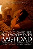 The Long Road to Baghdad, Lloyd C. Gardner, 1595584765