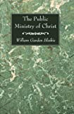 : The Public Ministry of Christ: