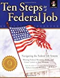 Ten Steps to a Federal Job, Kathryn Kraemer Troutman, 0964702533