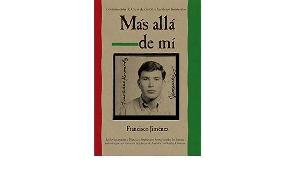 Mas Alla de Mi Cajas De Carton Relatos De La Vida Peregrina De Un Nio Capesino: Amazon.es: Francisco Jimenez: Libros