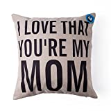 #7: DolphineShow Unique Pillow Shams Gifts for Lover Printed Cotton Linen Square I LOVE THAT YOU'RE MY MOM Pattern Sofa Simple Home Decor Throw Pillow Cases Cushion Cover 18x18