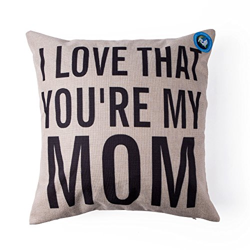 Dolphineshow Unique Pillow Shams Gifts For Lover Printed Cotton Linen Square I Love That Youre My Mom Pattern Sofa Simple Home Decor Throw Pillow Cases Cushion Cover 18X18