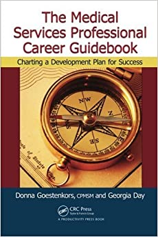 Book The Medical Services Professional Career Guidebook: Charting a Development Plan for Success by Donna K. Goestenkors (2011-09-13)