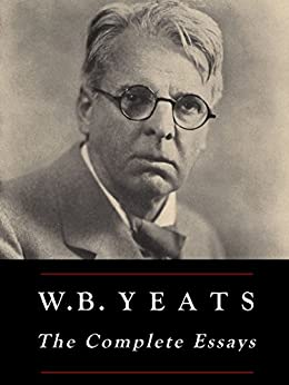 essays and introductions by w.b.yeats Free essay: analysis of wbyeats' the stolen child the stolen child was written by wbyeats in 1886  stolen, by jane harrison essays 1557 words | 7 pages.