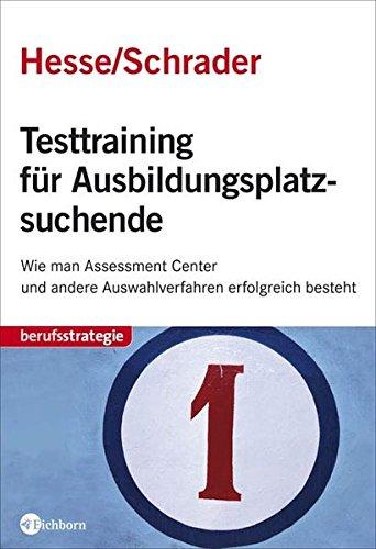 Testtraining für Ausbildungsplatzsuchende: Wie man Assessment Center und andere Auswahlverfahren erfolgreich besteht
