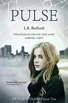 Pulse: A Post-Apocalyptic YA Tale of Survival (The Pulse Effex Book 1) by [Burkard, L.]