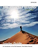 The Journey Begins (OT) Leader Guide: An Introduction to the Old Testament, Third Edition