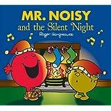 Mr. Men: Mr. Noisy and the Silent Night (Mr. Men & Little Miss Celebrations)