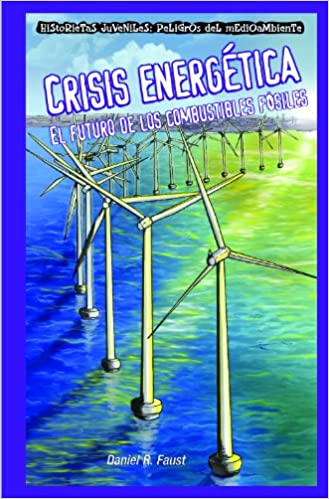 Crisis energetica  Peligros Del Medio Ambiente El Futuro De