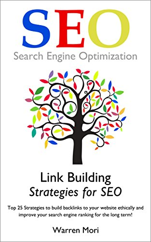 Link Building Strategies for SEO: Top 25 Strategies to build backlinks to your website ethically and improve your search engine ranking for the long term!