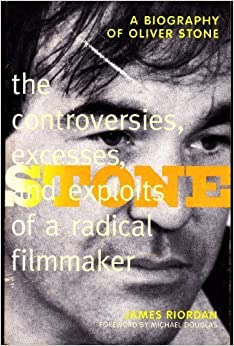 Stone: The Controversies, Excesses, and Exploits of a Radical Filmmaker by James Riordan (1996-12-12)
