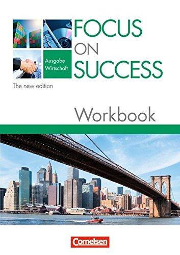 Focus on Success - The new edition - Wirtschaft: B1/B2 - Workbook mit herausnehmbarem Lösungsschlüssel